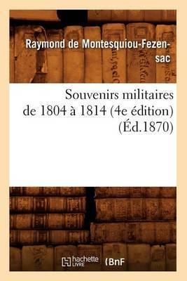 Souvenirs Militaires de 1804 a 1814 (4e Edition) (Ed.1870)
