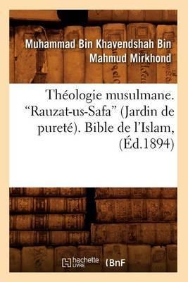 Theologie Musulmane. Rauzat-Us-Safa (Jardin de Purete). Bible de L'Islam, (Ed.1894)