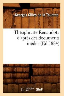 Theophraste Renaudot: D'Apres Des Documents Inedits (Ed.1884)