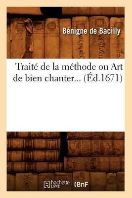 Traite de La Methode Ou Art de Bien Chanter (Ed.1671)