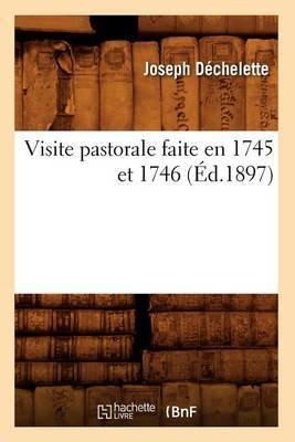 Visite Pastorale Faite En 1745 Et 1746 (Ed.1897)