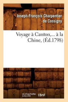 Voyage a Canton, ... a la Chine, (Ed.1798)