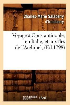 Voyage a Constantinople, En Italie, Et Aux Iles de L'Archipel, (Ed.1798)
