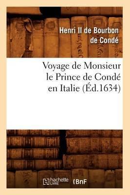 Voyage de Monsieur Le Prince de Conde En Italie (Ed.1634)