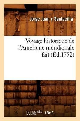 Voyage Historique de L'Amerique Meridionale Fait (Ed.1752)