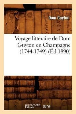 Voyage Litteraire de Dom Guyton En Champagne (1744-1749) (Ed.1890)