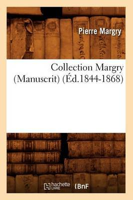 Collection Margry (Manuscrit) (Ed.1844-1868)