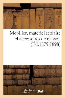 Mobilier Scolaire. Materiel D'Enseignement. Catalogues. Recueil. (Ed.1879-1898)