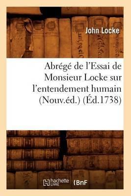 Abrege de L'Essai de Monsieur Locke Sur L'Entendement Humain (Nouv.Ed.) (Ed.1738)