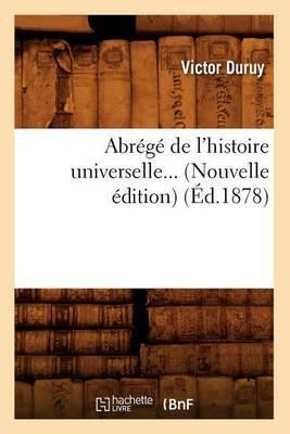 Abrege de L'Histoire Universelle... (Nouvelle Edition) (Ed.1878)