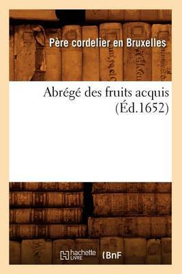 Abrege Des Fruits Acquis (Ed.1652)