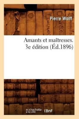 Amants Et Maitresses. 3e Edition (Ed.1896)