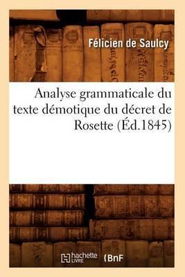 Analyse Grammaticale Du Texte Demotique Du Decret de Rosette, (Ed.1845)