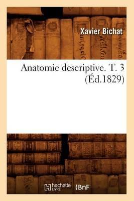 Anatomie Descriptive. T. 3 (Ed.1829)