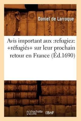 Avis Important Aux: Refugiez: +Refugies+ Sur Leur Prochain Retour En France (Ed.1690)