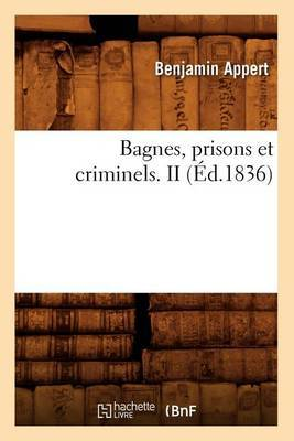 Bagnes, Prisons Et Criminels. II