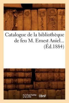 Catalogue de La Bibliotheque de Feu M. Ernest Aniel (Ed.1884)