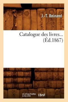 Catalogue Des Livres... (Ed.1867)