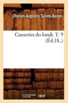 Causeries Du Lundi. T. 9 (Ed.18..)