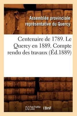 Centenaire de 1789. Le Quercy En 1889. Compte Rendu Des Travaux (Ed.1889)