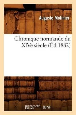 Chronique Normande Du Xive Siecle (Ed.1882)
