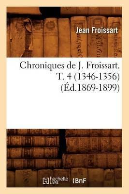 Chroniques de J. Froissart. T. 4 (1346-1356) (Ed.1869-1899)