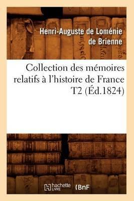 Collection Des Memoires Relatifs A L'Histoire de France T2 (Ed.1824)
