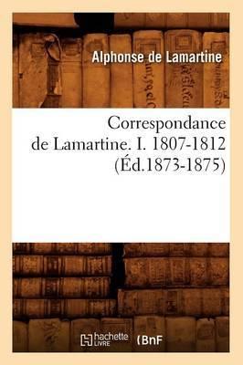 Correspondance de Lamartine. I. 1807-1812 (Ed.1873-1875)