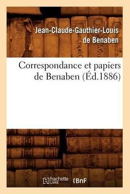 Correspondance Et Papiers de Benaben (Ed.1886)