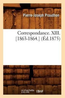 Correspondance. XIII. [1863-1864.] (Ed.1875)