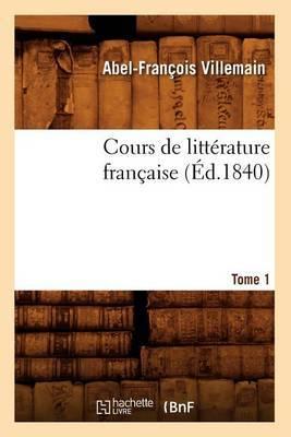 Cours de Litterature Francaise. Tome 1, [1] (Ed.1840)
