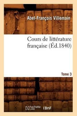 Cours de Litterature Francaise. Tome 3, [1] (Ed.1840)