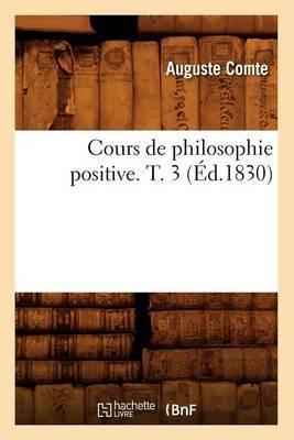 Cours de Philosophie Positive. T. 3 (Ed.1830)