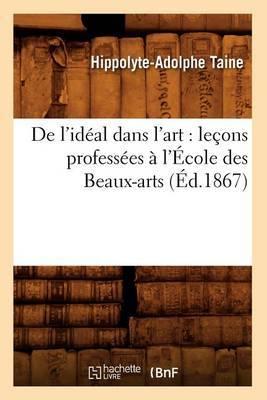 de L'Ideal Dans L'Art: Lecons Professees A L'Ecole Des Beaux-Arts (Ed.1867)