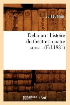 Deburau: Histoire Du Theatre a Quatre Sous (Ed.1881)
