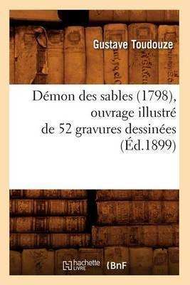 Demon Des Sables (1798), Ouvrage Illustre de 52 Gravures Dessinees (Ed.1899)