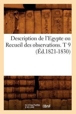 Description de L'Egypte Ou Recueil Des Observations. T 9 (Ed.1821-1830)