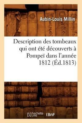 Description Des Tombeaux Qui Ont Ete Decouverts a Pompei Dans L'Annee 1812 (Ed.1813)