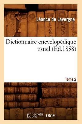 Dictionnaire Encyclopedique Usuel.... Tome 2 (Ed.1858)