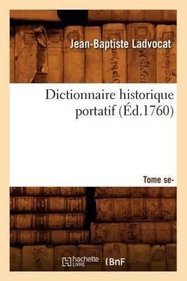 Dictionnaire Historique Portatif. Tome Second (Ed.1760)