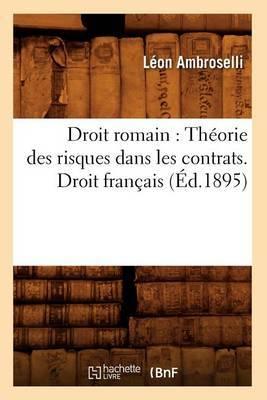 Droit Romain: Theorie Des Risques Dans Les Contrats. Droit Francais (Ed.1895)