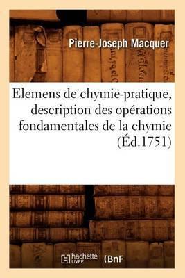 Elemens de Chymie-Pratique, Description Des Operations Fondamentales de La Chymie (Ed.1751)