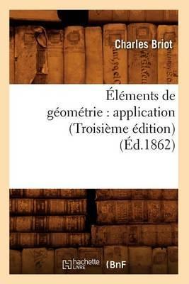 Elements de Geometrie: Application (Troisieme Edition) (Ed.1862)