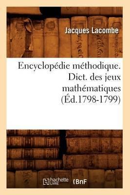 Encyclopedie Methodique. Dict. Des Jeux Mathematiques (Ed.1798-1799)