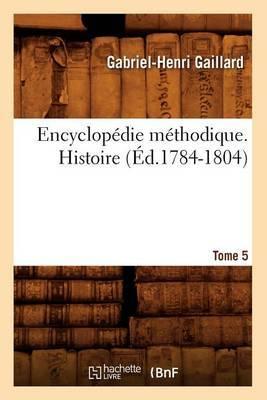 Encyclopedie Methodique. Histoire. Tome 5 (Ed.1784-1804)
