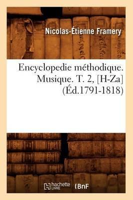 Encyclopedie Methodique. Musique. T. 2, [H-Za] (Ed.1791-1818)