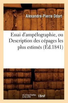Essai D'Ampelographie, Ou Description Des Cepages Les Plus Estimes (Ed.1841)