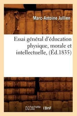Essai General D'Education Physique, Morale Et Intellectuelle, (Ed.1835)