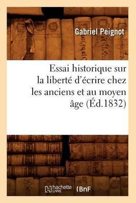Essai Historique Sur la Liberte D'Ecrire Chez les Anciens Et Au Moyen Age;