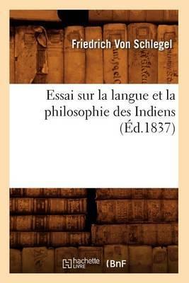 Essai Sur La Langue Et La Philosophie Des Indiens (Ed.1837)